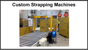 Strapping Systems Custom Strapping machine 1