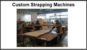 Strapping Systems Custom Strapping machine 2