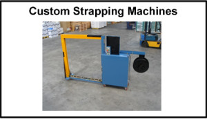 Strapping Systems Custom Strapping machine 3